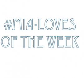 mia-loves-of-the-week-ti-dico-la-mia